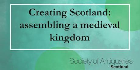 Talk: Creating Scotland: assembling a medieval kingdom tickets