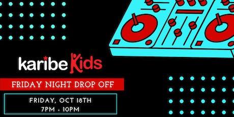 Friday Night Drop Off tickets