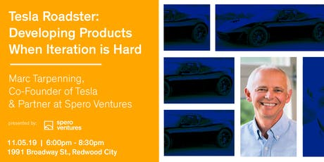 Tesla Roadster: Developing Products When Iteration is Hard, Marc Tarpenning tickets