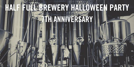 Half Full Brewery 7th Anniversary Halloween Party tickets