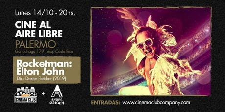 Cine al Aire Libre: ROCKETMAN (2019) -  Lunes 21/10 entradas