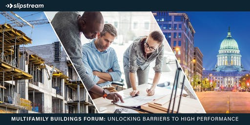 Multifamily buildings forum: Unlocking barriers to high performance