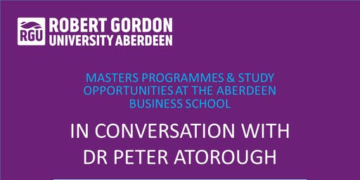 MASTERS PROGRAMMES & STUDY OPPORTUNITIES AT THE ABERDEEN BUSINESS SCHOOL