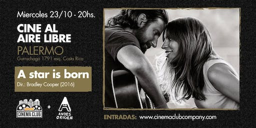 Cine al Aire Libre: A STAR IS BORN (2018) -  Miercoles 23/10