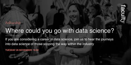Faculty Fellowship: Where could you go with data science? tickets