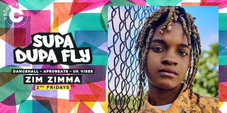 Supa Dupa Fly x Zim Zimma x Dancehall & Afrobeats tickets