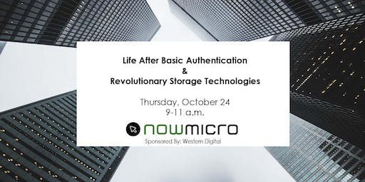 Life After Basic Authentication and Revolutionary Storage Technologies
