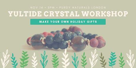 Yuletide Crystal Workshop tickets