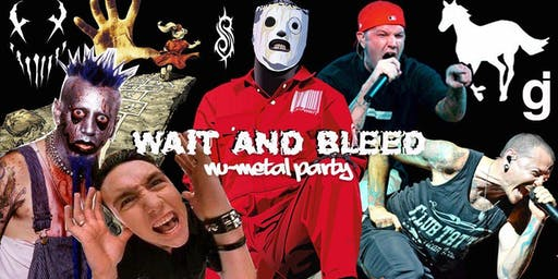 Wait and Bleed - Nu Metal Night (Brighton)