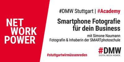 #DMW Academy: Smartphone Fotografie fürs Business  - Praxis-Workshop