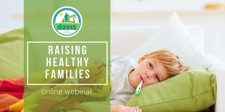 Webinar: Raising Healthy Families tickets