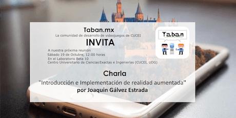 Reunión Taban, Charla: Introducción e implementación de realidad aumentada boletos