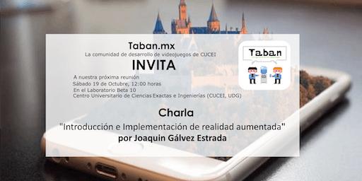 Reunión Taban, Charla: Introducción e implementación de realidad aumentada