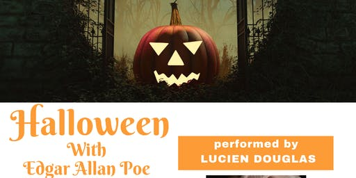 Halloween with Edgar Allan Poe with Lucien Douglas