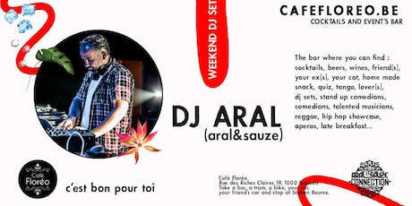 Weekend dj set w/ DJ aral (Aral&Sauze) billets