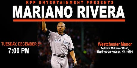 """MARIANO RIVERA """"UNANIMOUS HOF 19"""" MEET & GREET - Q&A - AT WESTCHESTER MANOR tickets"""