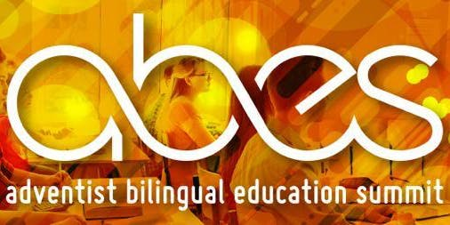II ABES – ADVENTIST BILINGUAL EDUCATION SUMMIT