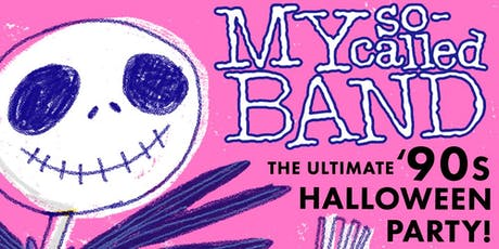 My So-Called Band: The Ultimate '90s Halloween Party! tickets