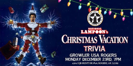 National Lampoon's Christmas Vacation Trivia at Growler USA Rogers
