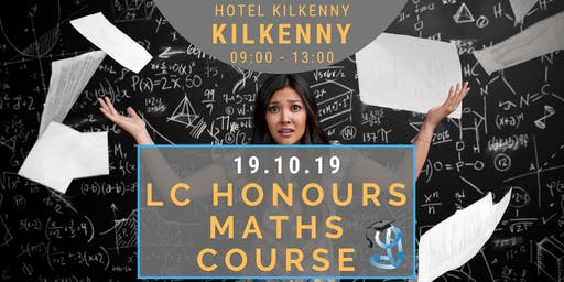 Kilkenny Honours Level Leaving Cert Maths Crash Course