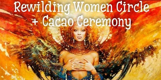 Rewiliding Women Circle + Cacao Ceremony