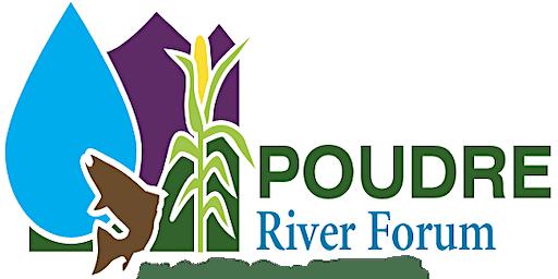 Seventh Annual Poudre River Forum