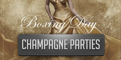 Champagne Parties present Boxing Day tickets