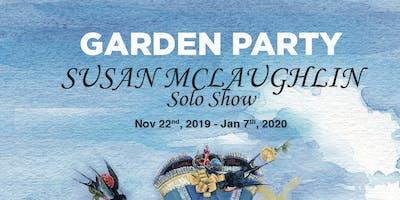 Susan McLaughlin  Solo Show  GARDEN  PARTY