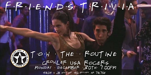 "Friends Trivia NYE ""The One with the Routine"" at Growler USA Rogers"