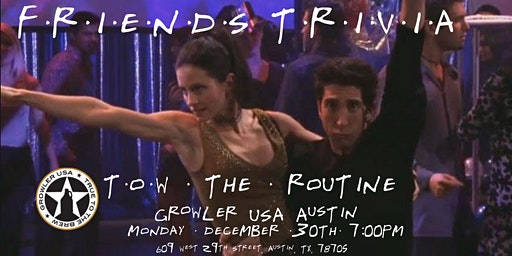 "Friends Trivia NYE ""The One with the Routine"" at Growler USA Austin"