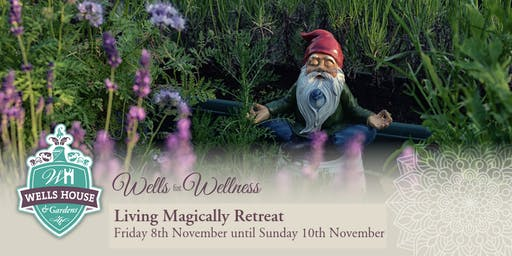 Wells for Wellness - Living Magically Retreat