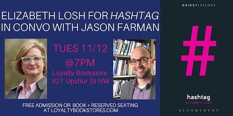 Elizabeth Losh & Jason Farman in Conversation for Losh's HASHTAG tickets