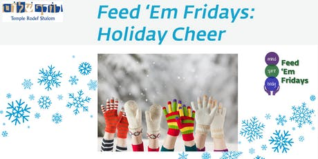 Feed 'Em Fridays: Holiday Cheer tickets