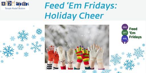 Feed 'Em Fridays: Holiday Cheer