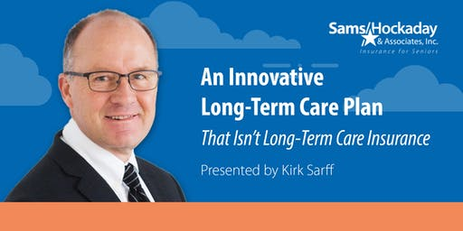 An Innovative Long-Term Care Plan – That Isn't Long-Term Care Insurance