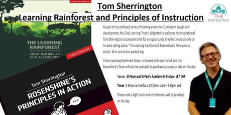 Tom Sherrington - Learning Rainforest and Principles of Instruction tickets
