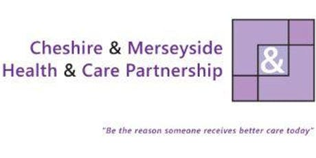 Cheshire and Merseyside Health and Care Partnership Consultation Event tickets