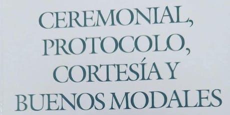 """SEMINARIO de """"Ceremonial, Protocolo, Cortesia y Buenos Modales entradas"""