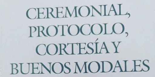 """SEMINARIO de """"Ceremonial, Protocolo, Cortesia y Buenos Modales"""
