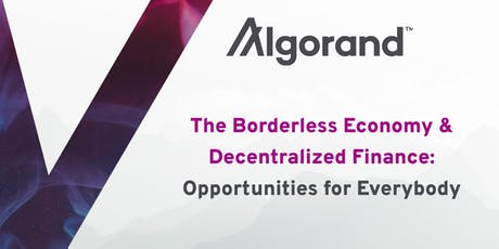 The Borderless Economy and Decentralized Finance: Opportunities for All tickets