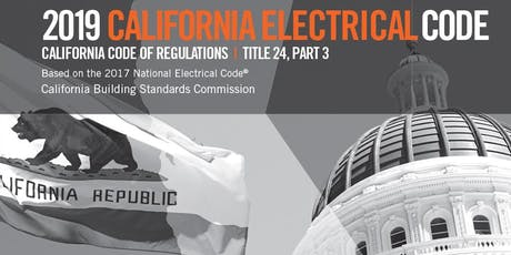Significant Changes to the  2019 California Electrical Code for AHJ tickets