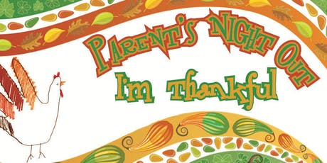 Thankful for Parents Night Out!  tickets