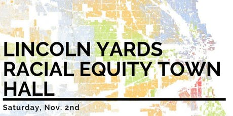 Lincoln Yards Racial Equity Town Hall Session 2 tickets