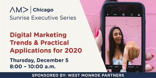 Digital Marketing Trends & Practical Applications for 2020 - Sunrise Series – December 2019