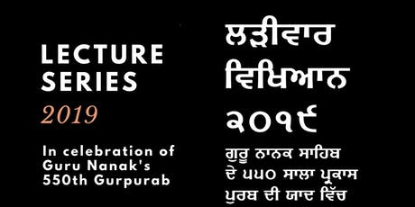 Lecture Series 2019: In Celebration of Guru Nanak Sahib's 550 Gurpurab tickets