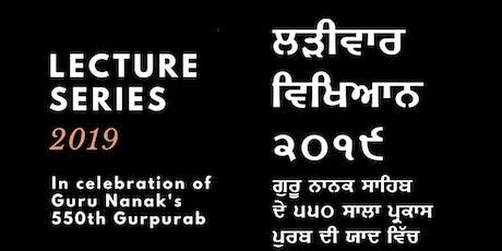 Lecture Series 2019: In Celebration of Guru Nanak Sahib's 550 Gurpurab tickets