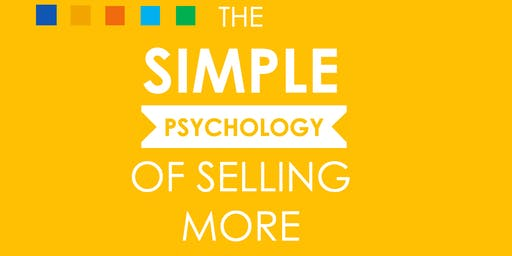 The Simple Psychology of Selling