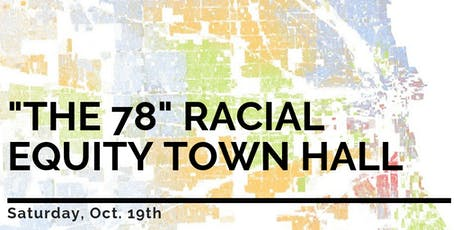 """The 78"" Racial Equity Town Hall Session 1 tickets"
