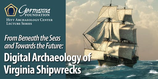 From Beneath the Seas & Towards the Future: Digital Archaeology of Virginia