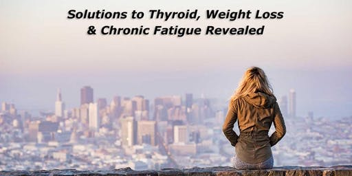 Solutions to Thyroid, Autoimmune Disorders & Chronic Fatigue Revealed